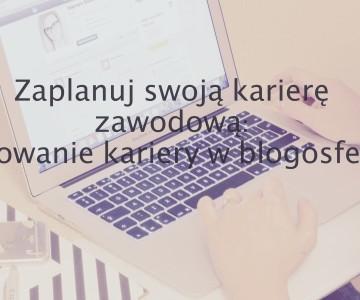 Planowanie kariery w blogosferze